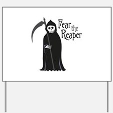 Fear The Reaper Yard Sign