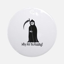 Why Are You Running? Ornament (Round)