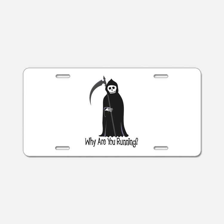 Why Are You Running? Aluminum License Plate