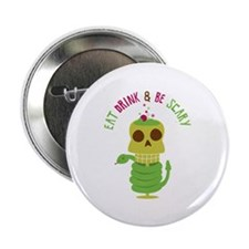 "Eat Drink& Be Scary 2.25"" Button (100 pack)"