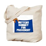 Mittens Romney for Precedent Tote Bag