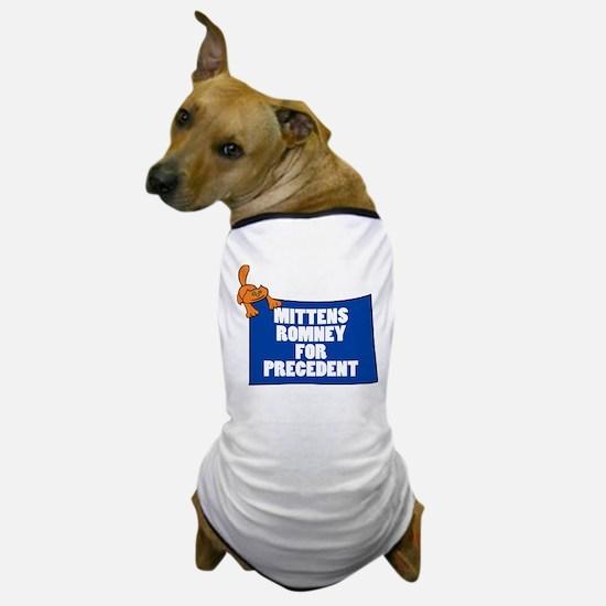 Mittens Romney for Precedent Dog T-Shirt