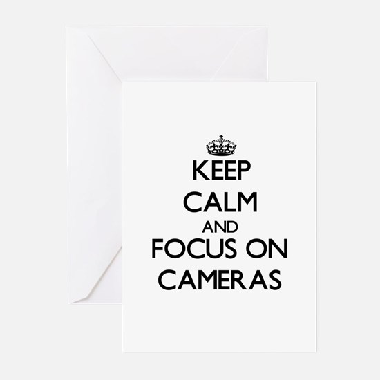 Keep Calm and focus on Cameras Greeting Cards