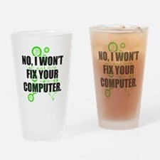 No Fixing Computers Drinking Glass