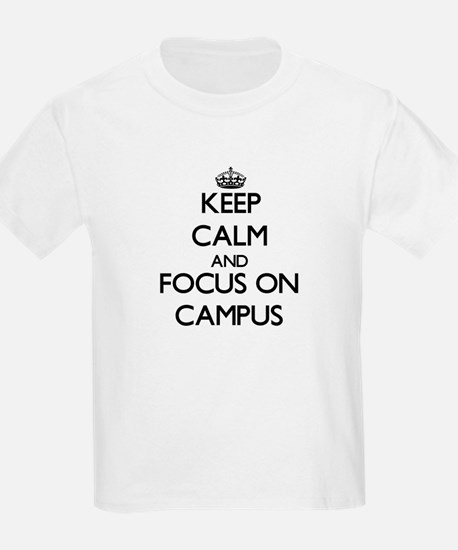Keep Calm and focus on Campus T-Shirt