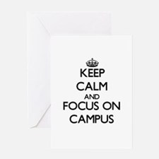 Keep Calm and focus on Campus Greeting Cards