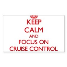 Keep Calm and focus on Cruise Control Decal