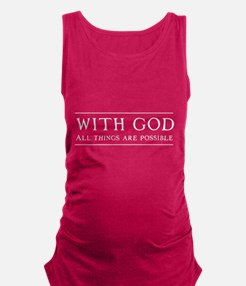 With God All Things Are Possible Maternity Tank To