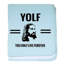 YOLF...You Only Live Forever baby blanket