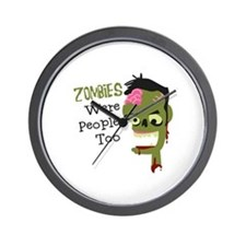 Zombies Were People Too Wall Clock