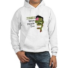 Zombies Were People Too Hoodie