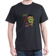 Zombies Only Want Me For My Brains T-Shirt