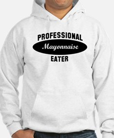 Pro Mayonnaise eater Hoodie