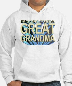 going to be a great grandma Hoodie