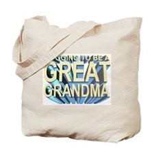 going to be a great grandma Tote Bag