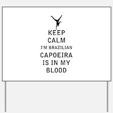 Keep Calm I'm Brazilian Capoeira Is In My Blood Ya