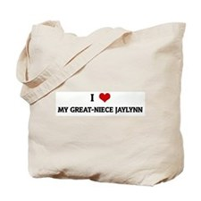 I Love MY GREAT-NIECE JAYLYNN Tote Bag