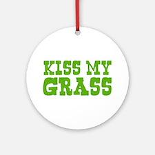 Kiss My Grass Gardening Ornament (Round)