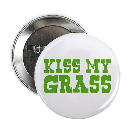 """Kiss My Grass Gardening 2.25"""" Button (10 pack)"""