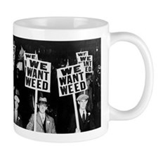 We Want Weed! Protest Mugs