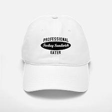 Pro Turkey Sandwich eater Baseball Baseball Cap