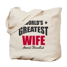 World's Greatest Wife Semi-Finalist Tote Bag