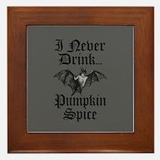 I Never Drink Pumpkin Spice Vampire Framed Tile