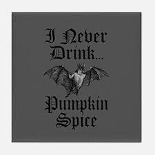 I Never Drink Pumpkin Spice Vampire Tile Coaster