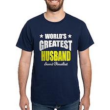 Greatest Husband Semi-Finalist T-Shirt