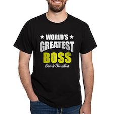 Greatest Boss Semi-Finalist T-Shirt