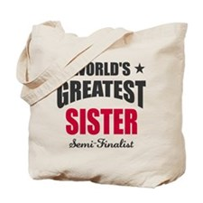 Greatest Sister Semi-Finalist Tote Bag