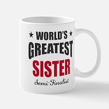 Greatest Sister Semi-Finalist Mug
