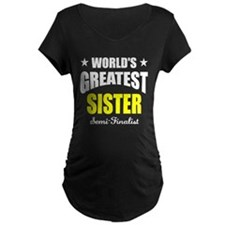Greatest Sister Semi-Finali T-Shirt
