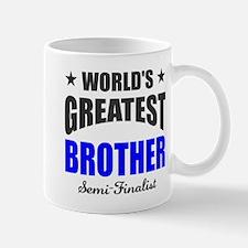 Greatest Brother Semi-Finalist Mug