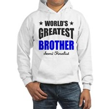 Greatest Brother Semi-Finalist Hoodie