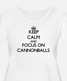 Keep Calm and focus on Cannonballs Plus Size T-Shi