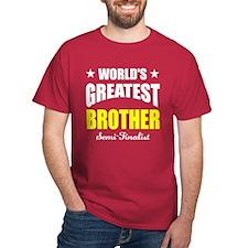 Greatest Brother Semi-Finalist T-Shirt