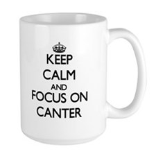 Keep Calm and focus on Canter Mugs