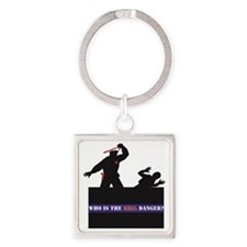 Who Is The REAL Danger? Square Keychain