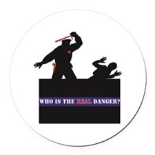 Who Is The REAL Danger? Round Car Magnet