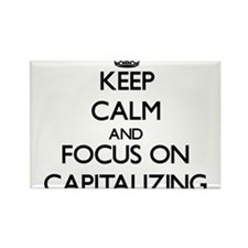 Keep Calm and focus on Capitalizing Magnets
