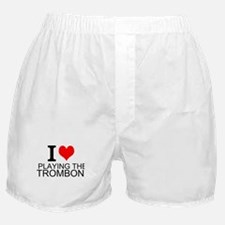 I Love Playing The Trombone Boxer Shorts