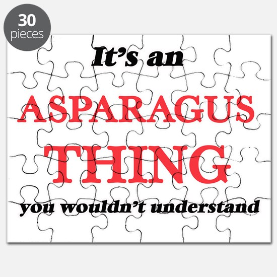 It's an Asparagus thing, you wouldn&#39 Puzzle
