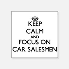 Keep Calm and focus on Car Salesmen Sticker