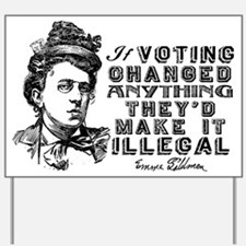 Emma Goldman On Voting Yard Sign