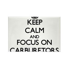 Keep Calm and focus on Carburetors Magnets