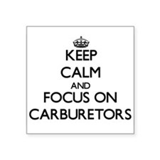 Keep Calm and focus on Carburetors Sticker