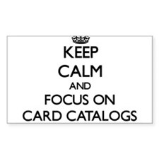 Keep Calm and focus on Card Catalogs Decal
