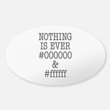 000000 and ffffff Sticker (Oval)