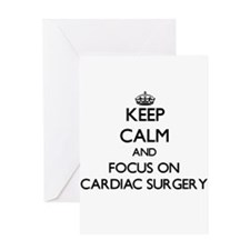 Keep Calm and focus on Cardiac Surgery Greeting Ca